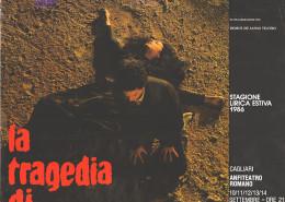 Titolo originale: La tragedia di Carmen - Peter Brook Note al titolo: Anfiteatro romano, Cagliari 1986, Manifesto cm 96 x 68. In 3 esemplari (di cui 1 affisso in Corridoio); carta Allegati: Collaborazione Domus de Janas Teatro